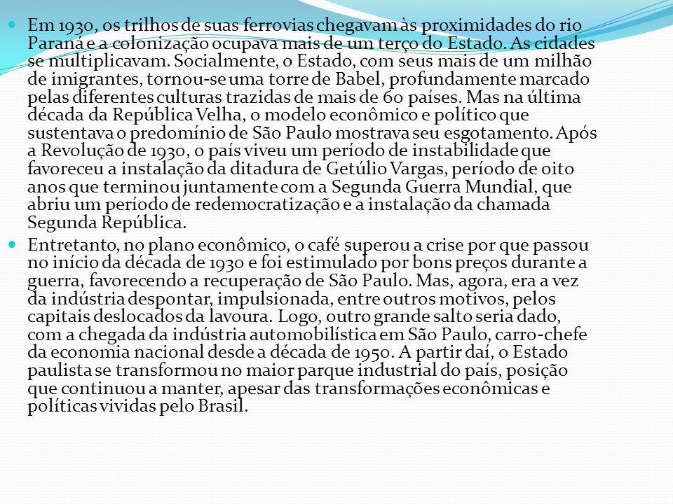 Em 1930, os trilhos de suas ferrovias chegavam às proximidades do rio Paraná e a colonização ocupava mais de um terço do Estado.