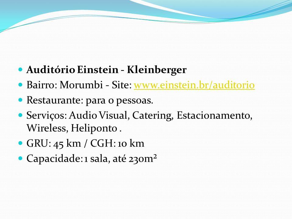 Auditório Einstein - Kleinberger Bairro: Morumbi - Site: www.einstein.br/auditoriowww.einstein.br/auditorio Restaurante: para 0 pessoas.