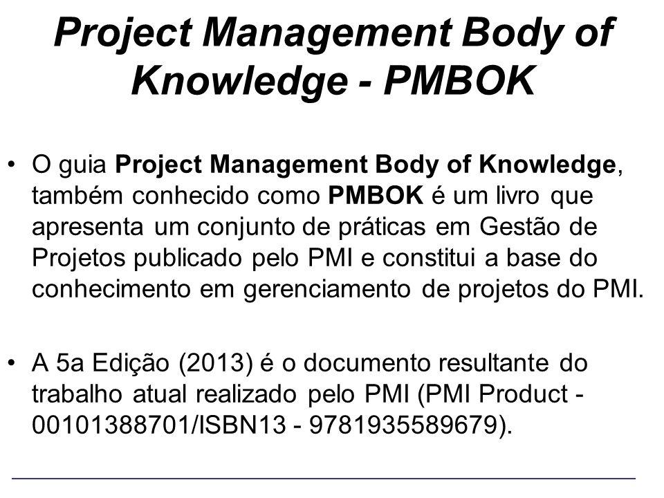Project Management Body of Knowledge - PMBOK O guia Project Management Body of Knowledge, também conhecido como PMBOK é um livro que apresenta um conj