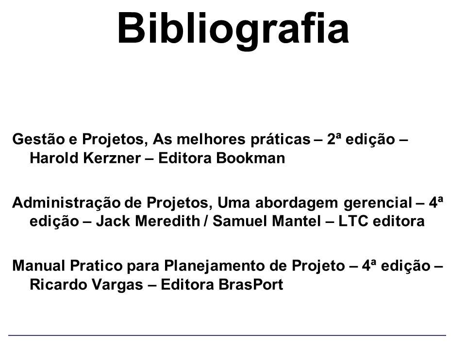 Bibliografia Gestão e Projetos, As melhores práticas – 2ª edição – Harold Kerzner – Editora Bookman Administração de Projetos, Uma abordagem gerencial