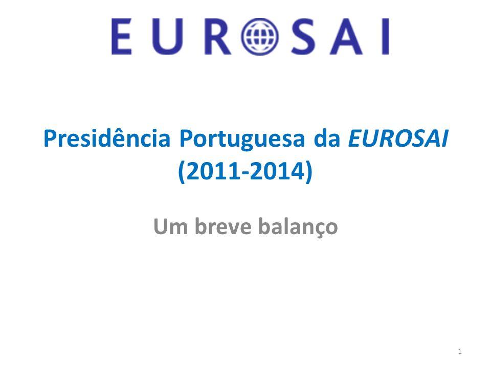 Presidência Portuguesa da EUROSAI (2011-2014) Um breve balanço 1