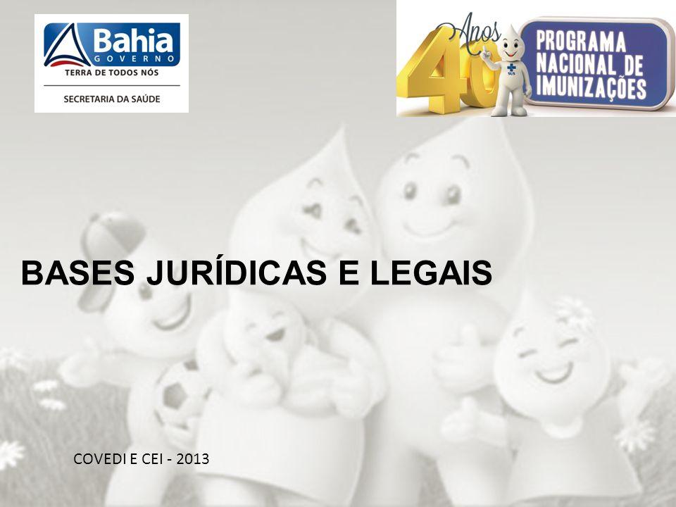 OBRIGADA PELA ATENÇÃO!!! COVEDI E CEI - 2013 BASES JURÍDICAS E LEGAIS