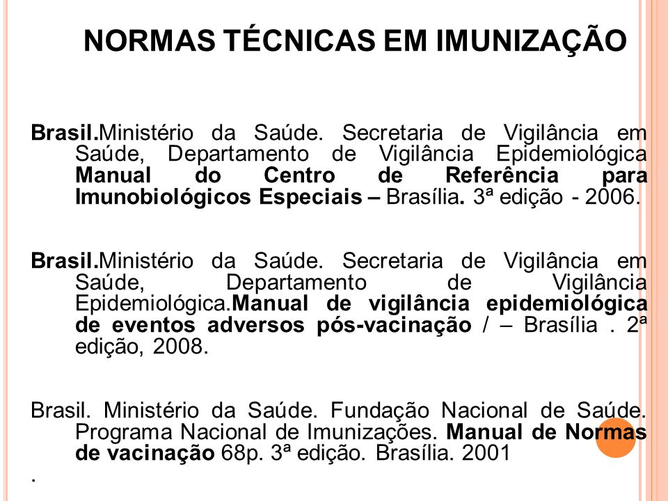 Brasil.Ministério da Saúde. Secretaria de Vigilância em Saúde, Departamento de Vigilância Epidemiológica Manual do Centro de Referência para Imunobiol