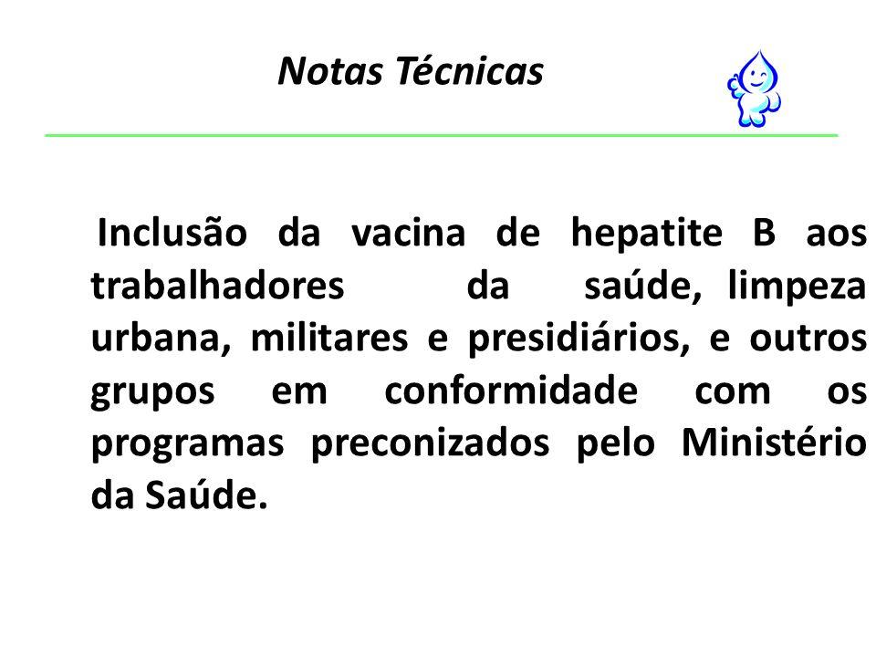 Inclusão da vacina de hepatite B aos trabalhadores da saúde, limpeza urbana, militares e presidiários, e outros grupos em conformidade com os programa