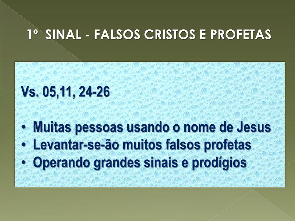 1º SINAL - FALSOS CRISTOS E PROFETAS