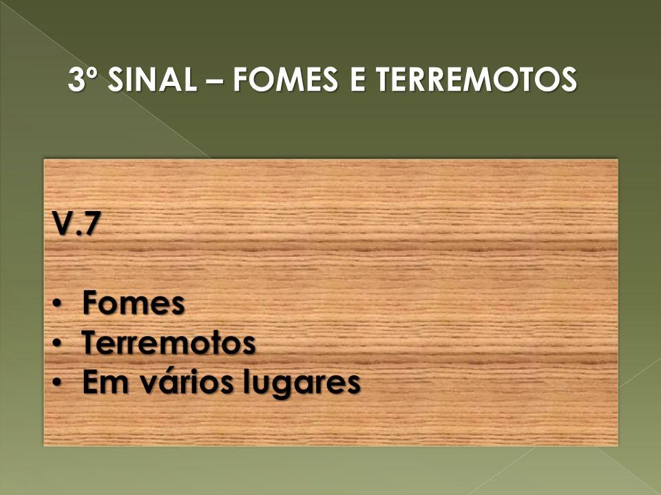 3º SINAL – FOMES E TERREMOTOS
