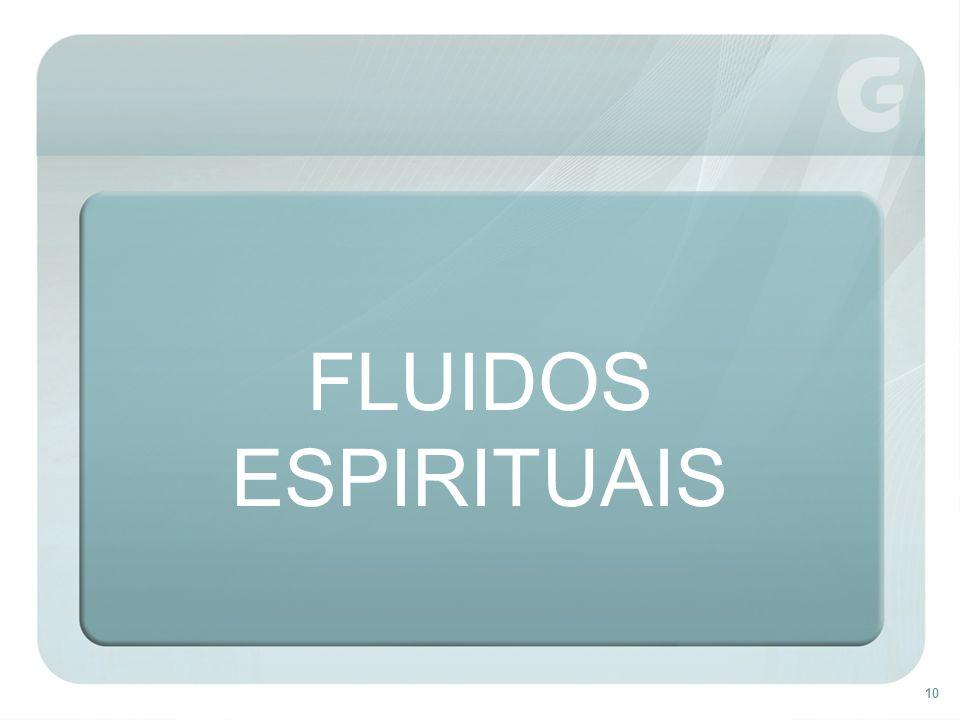 10 FLUIDOS ESPIRITUAIS