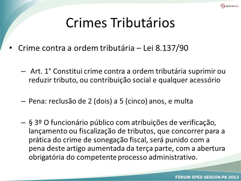 Crimes Tributários Crime contra a ordem tributária – Lei 8.137/90 – Art.
