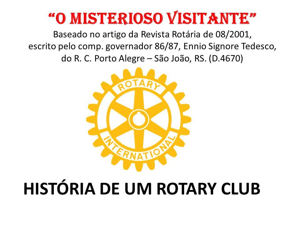 O MISTERIOSO VISITANTE Baseado no artigo da Revista Rotária de 08/2001, escrito pelo comp. governador 86/87, Ennio Signore Tedesco, do R. C. Porto Ale