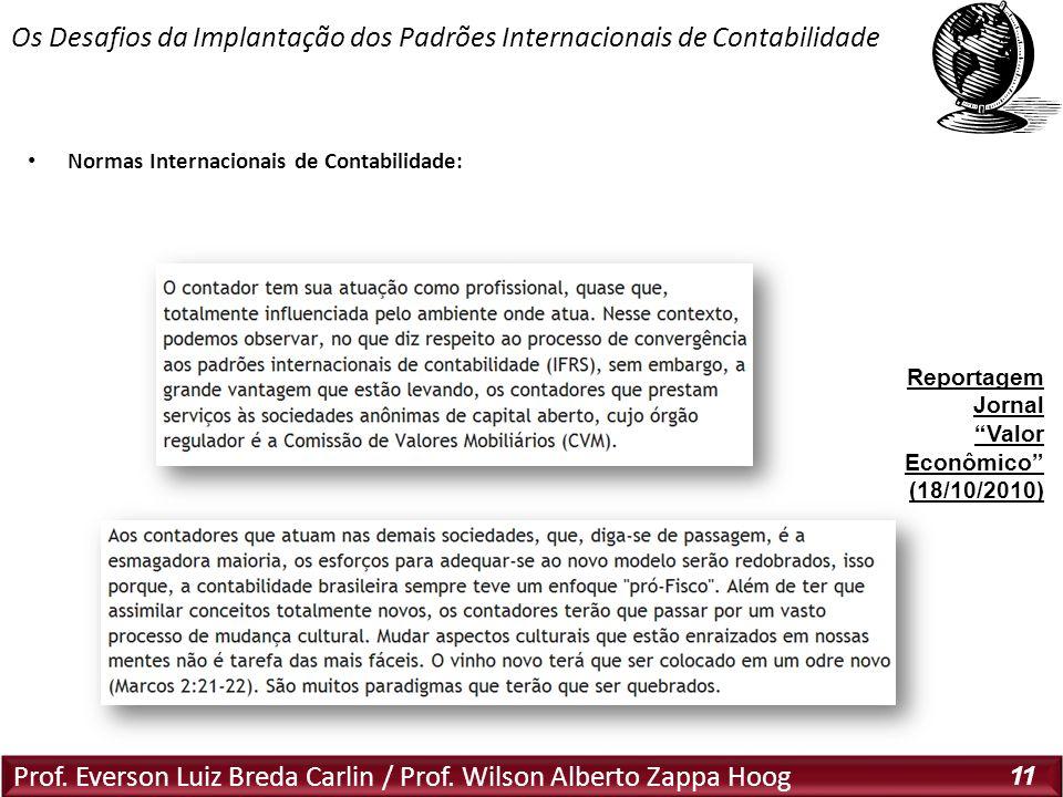 Prof. Everson Luiz Breda Carlin / Prof. Wilson Alberto Zappa Hoog 11 Normas Internacionais de Contabilidade: Os Desafios da Implantação dos Padrões In