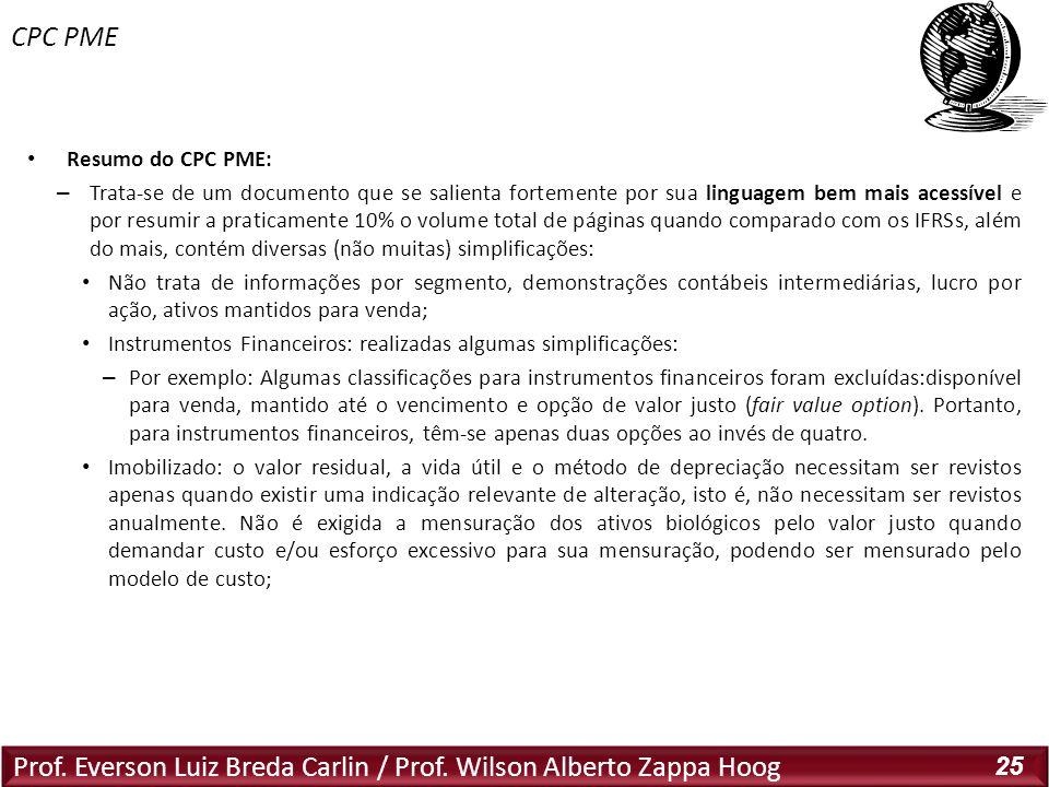 Prof. Everson Luiz Breda Carlin / Prof. Wilson Alberto Zappa Hoog 25 Resumo do CPC PME: – Trata-se de um documento que se salienta fortemente por sua