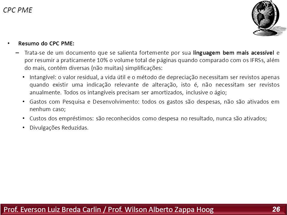 Prof. Everson Luiz Breda Carlin / Prof. Wilson Alberto Zappa Hoog 26 Resumo do CPC PME: – Trata-se de um documento que se salienta fortemente por sua