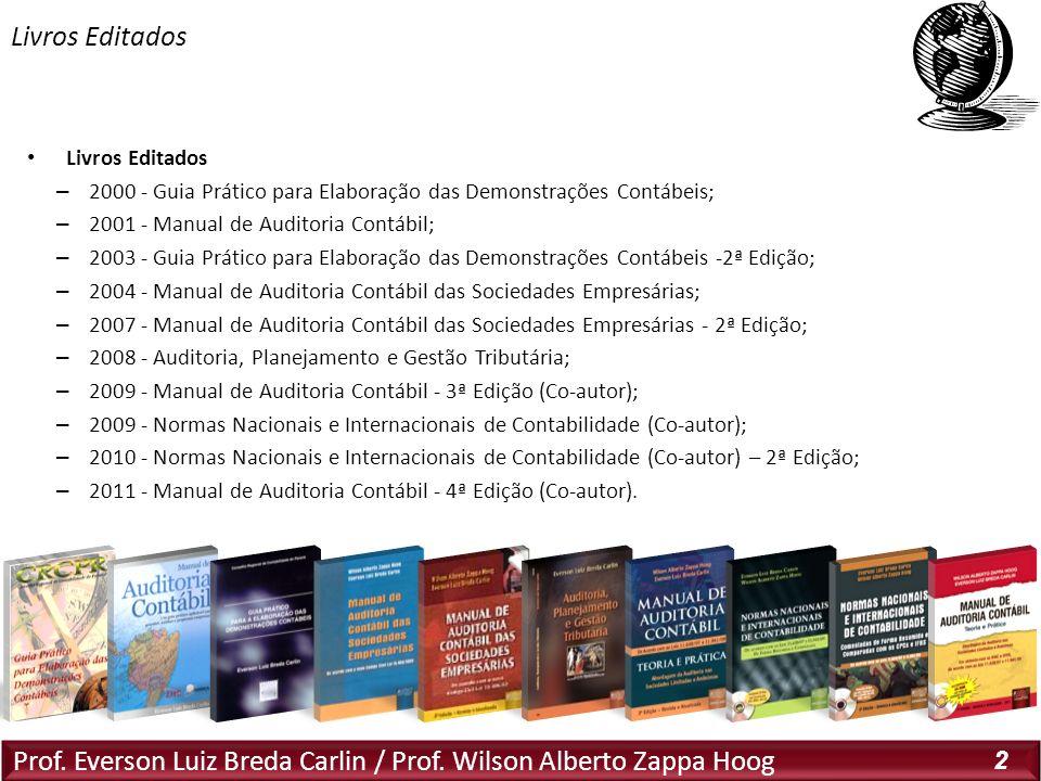 Prof. Everson Luiz Breda Carlin / Prof. Wilson Alberto Zappa Hoog 2 Livros Editados – 2000 - Guia Prático para Elaboração das Demonstrações Contábeis;