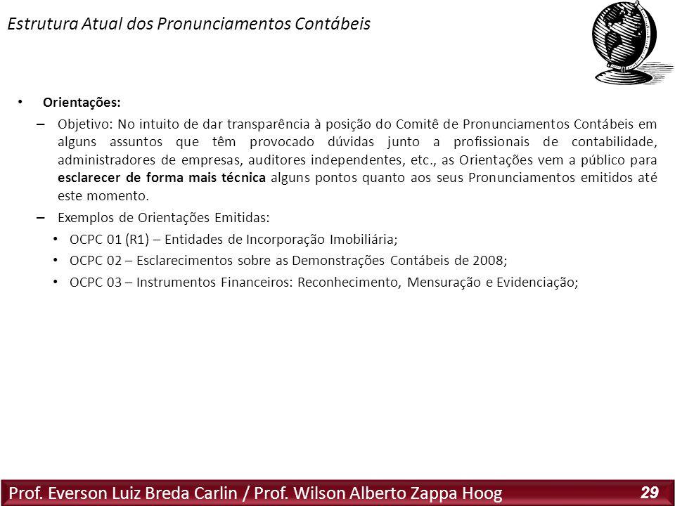 Prof. Everson Luiz Breda Carlin / Prof. Wilson Alberto Zappa Hoog 29 Orientações: – Objetivo: No intuito de dar transparência à posição do Comitê de P