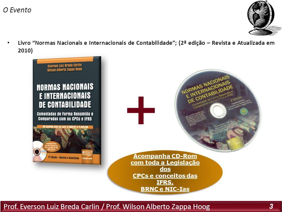 Prof. Everson Luiz Breda Carlin / Prof. Wilson Alberto Zappa Hoog 3 Livro Normas Nacionais e Internacionais de Contabilidade; (2ª edição – Revista e A