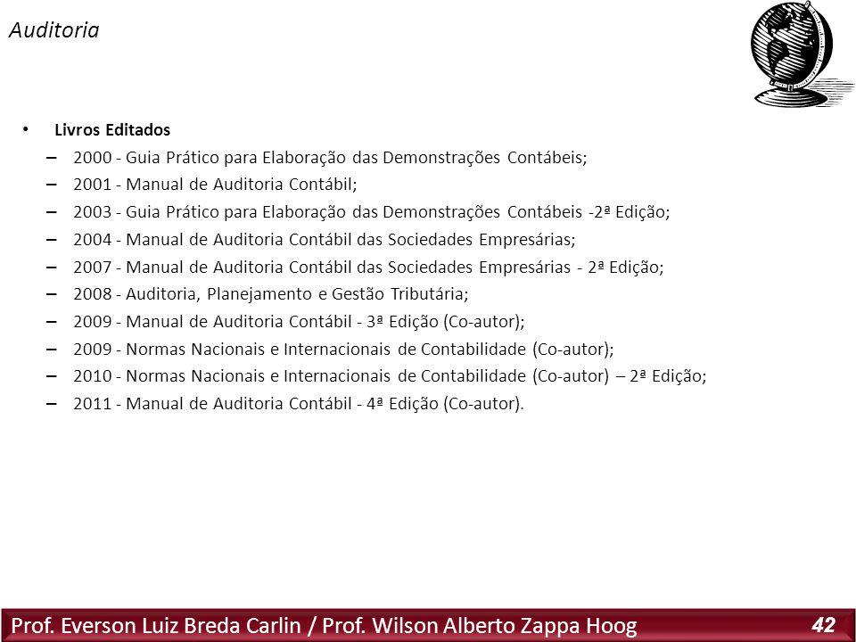 Prof. Everson Luiz Breda Carlin / Prof. Wilson Alberto Zappa Hoog 42 Livros Editados – 2000 - Guia Prático para Elaboração das Demonstrações Contábeis