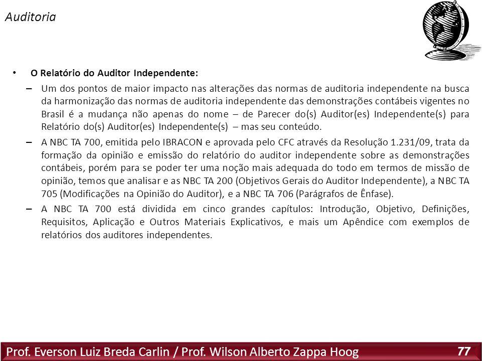 Prof. Everson Luiz Breda Carlin / Prof. Wilson Alberto Zappa Hoog 77 O Relatório do Auditor Independente: – Um dos pontos de maior impacto nas alteraç