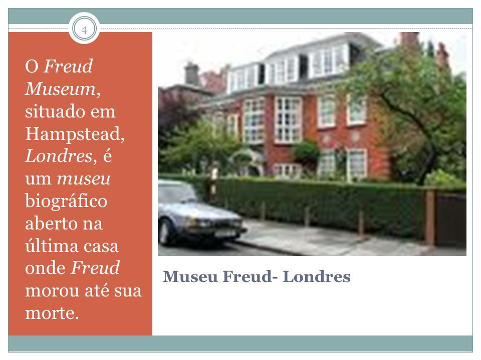 Museu Freud- Londres O Freud Museum, situado em Hampstead, Londres, é um museu biográfico aberto na última casa onde Freud morou até sua morte.