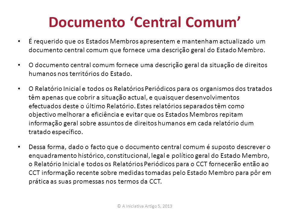 Documento Central Comum É requerido que os Estados Membros apresentem e mantenham actualizado um documento central comum que fornece uma descrição ger