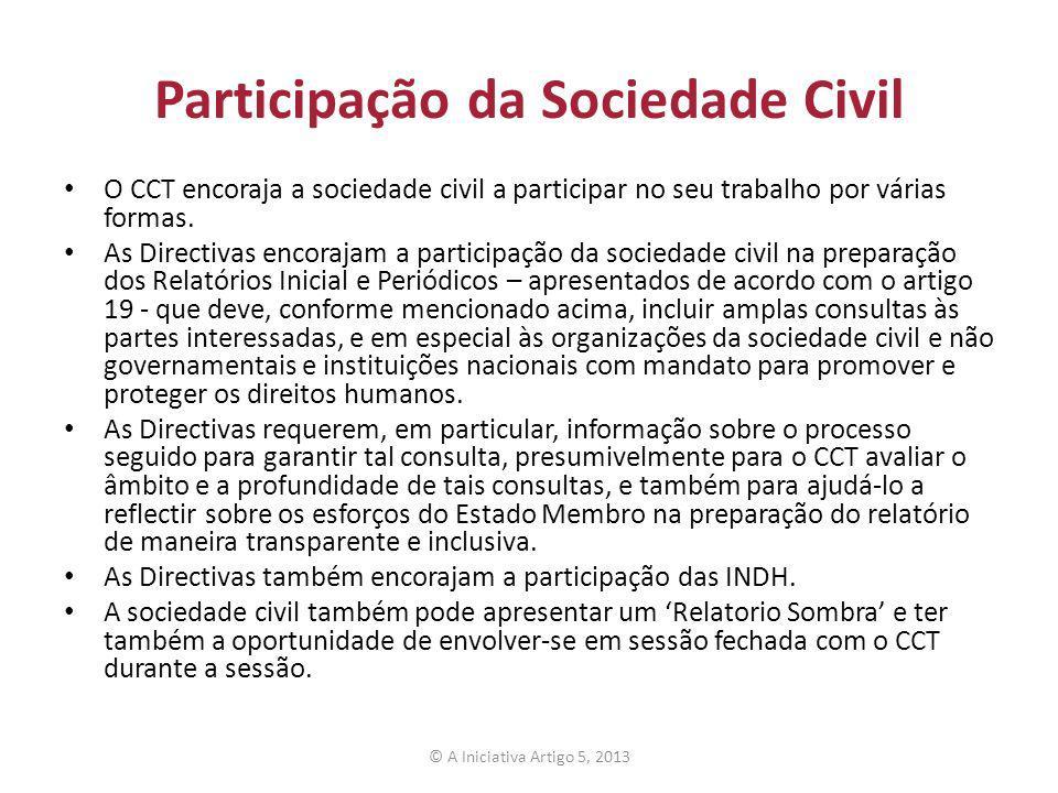 Participação da Sociedade Civil O CCT encoraja a sociedade civil a participar no seu trabalho por várias formas. As Directivas encorajam a participaçã