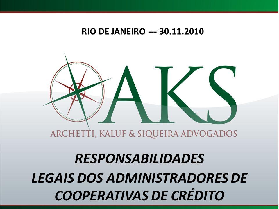RIO DE JANEIRO --- 30.11.2010 RESPONSABILIDADES LEGAIS DOS ADMINISTRADORES DE COOPERATIVAS DE CRÉDITO