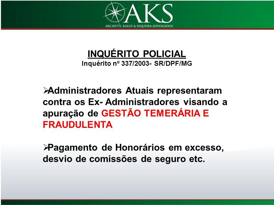 Administradores Atuais representaram contra os Ex- Administradores visando a apuração de GESTÃO TEMERÁRIA E FRAUDULENTA Pagamento de Honorários em exc