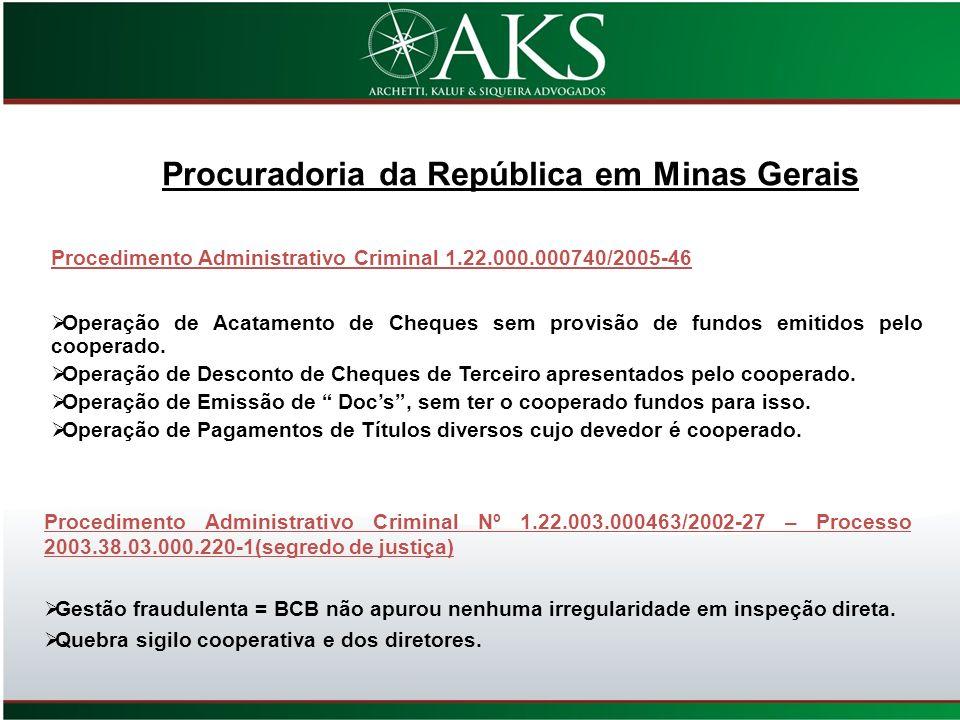 Procuradoria da República em Minas Gerais Procedimento Administrativo Criminal 1.22.000.000740/2005-46 Operação de Acatamento de Cheques sem provisão
