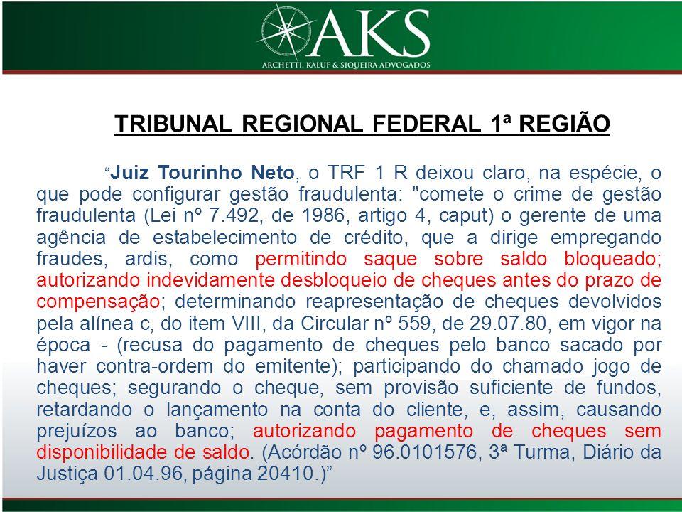 Juiz Tourinho Neto, o TRF 1 R deixou claro, na espécie, o que pode configurar gestão fraudulenta: