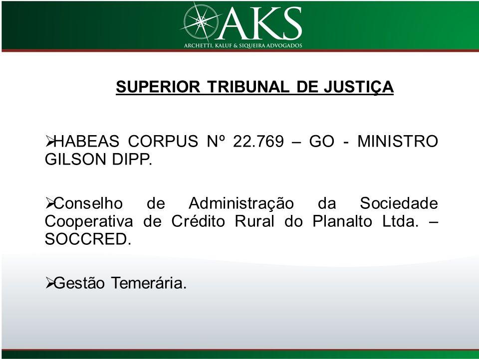HABEAS CORPUS Nº 22.769 – GO - MINISTRO GILSON DIPP. Conselho de Administração da Sociedade Cooperativa de Crédito Rural do Planalto Ltda. – SOCCRED.