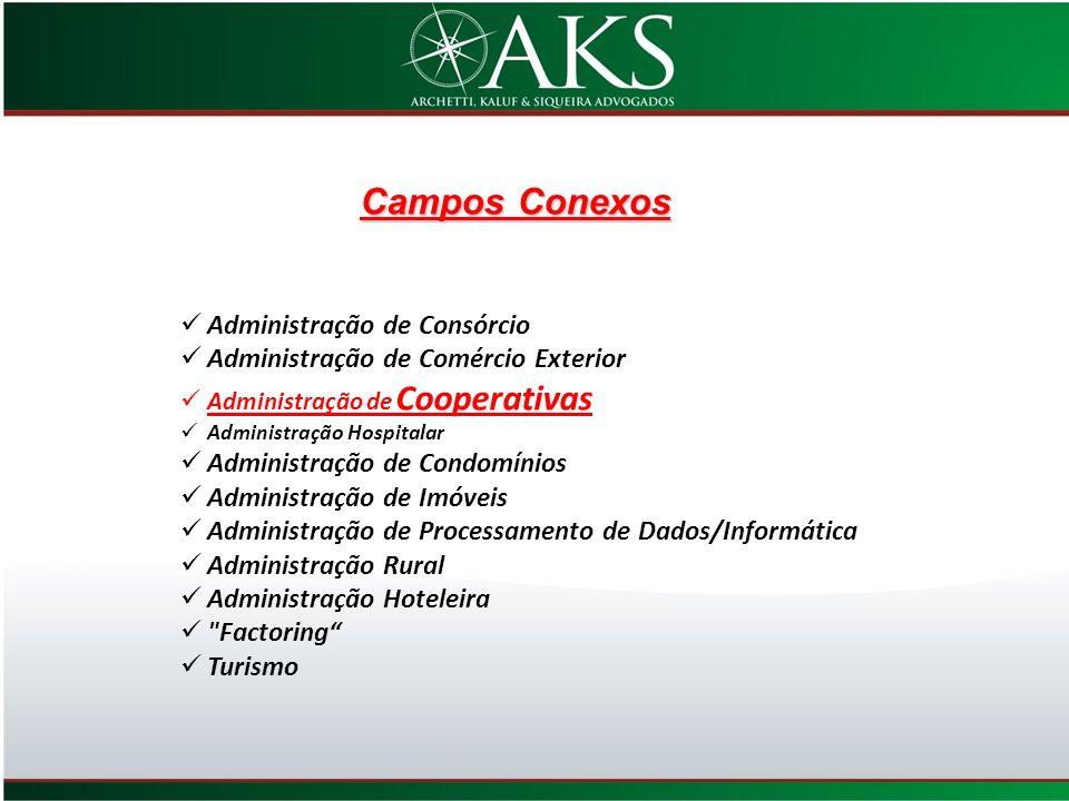 Administração de Consórcio Administração de Comércio Exterior Administração de Cooperativas Administração Hospitalar Administração de Condomínios Admi