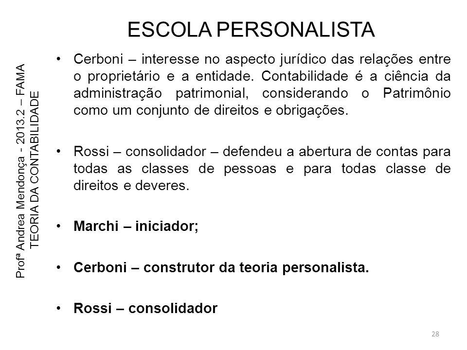 ESCOLA PERSONALISTA Cerboni – interesse no aspecto jurídico das relações entre o proprietário e a entidade. Contabilidade é a ciência da administração