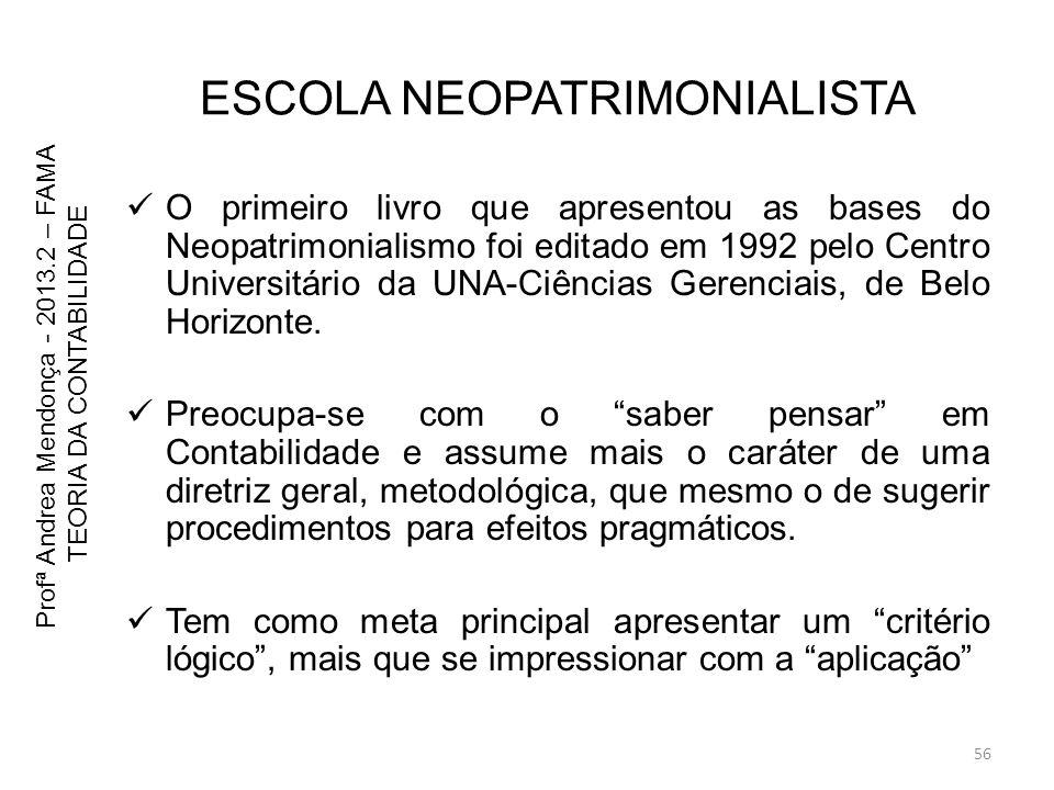 ESCOLA NEOPATRIMONIALISTA O primeiro livro que apresentou as bases do Neopatrimonialismo foi editado em 1992 pelo Centro Universitário da UNA-Ciências