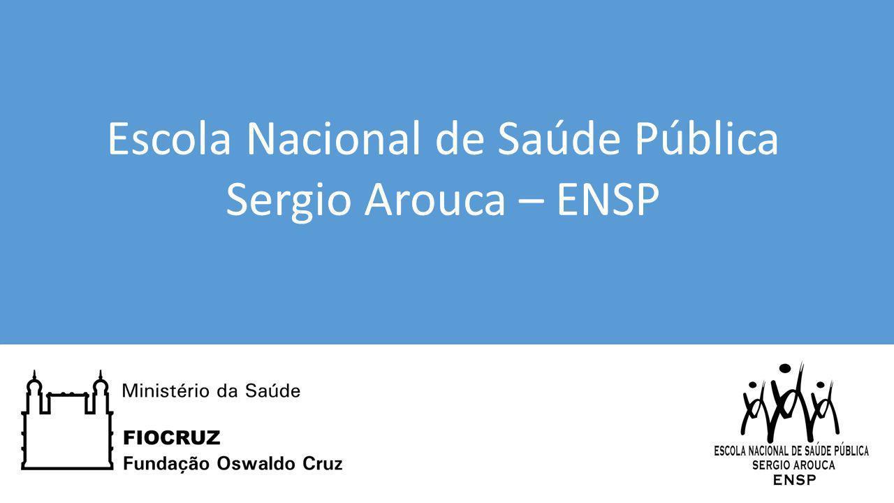 Escola Nacional de Saúde Pública Sergio Arouca – ENSP