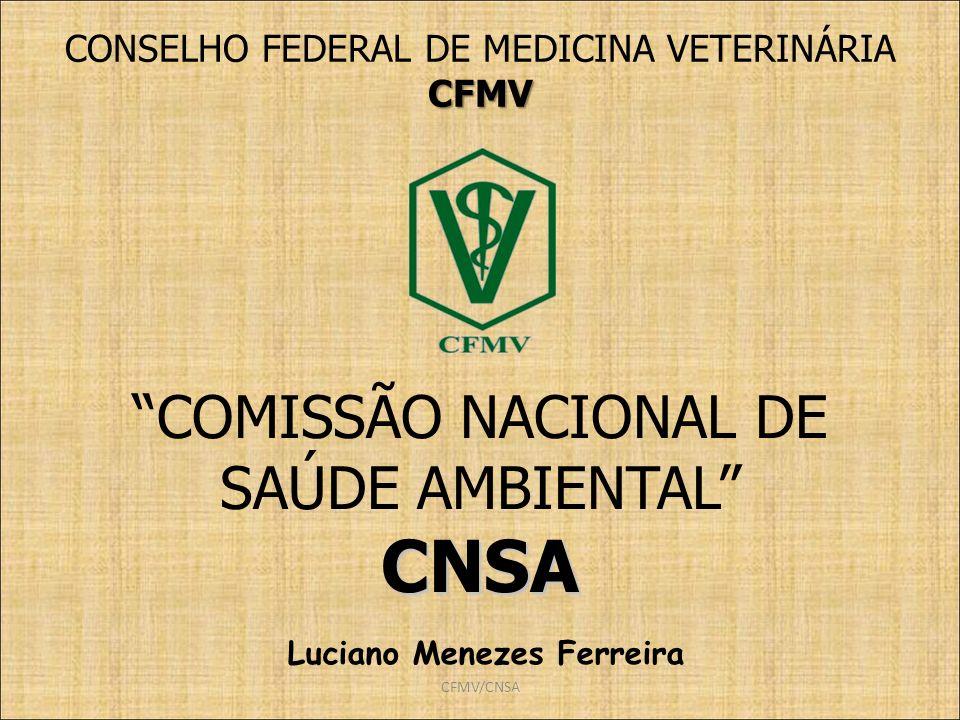 CFMV/CNSA COMISSÃO NACIONAL DE SAÚDE AMBIENTALCNSA CONSELHO FEDERAL DE MEDICINA VETERINÁRIACFMV Luciano Menezes Ferreira
