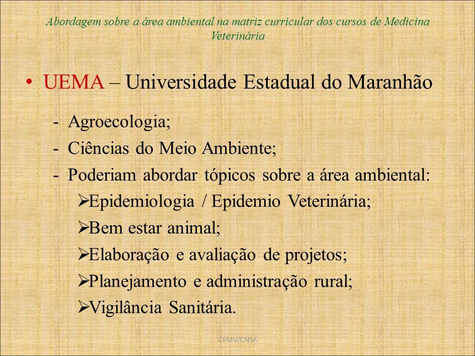 CFMV/CNSA Abordagem sobre a área ambiental na matriz curricular dos cursos de Medicina Veterinária UEMA – Universidade Estadual do Maranhão -Agroecolo