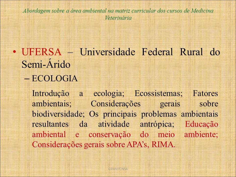 CFMV/CNSA Abordagem sobre a área ambiental na matriz curricular dos cursos de Medicina Veterinária UFERSA – Universidade Federal Rural do Semi-Árido –
