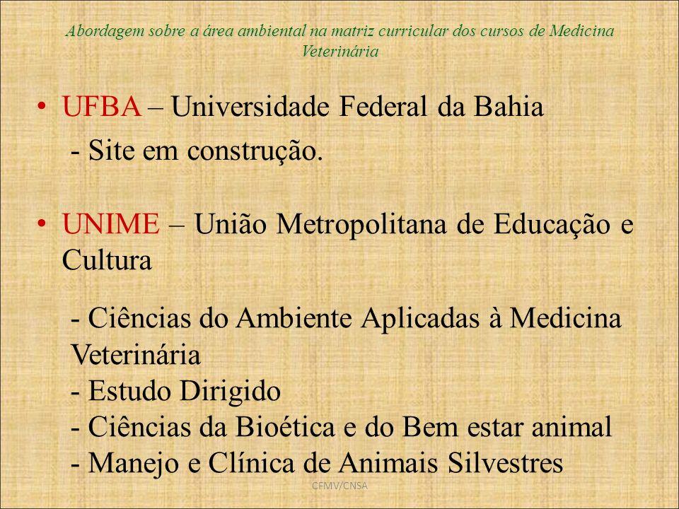 CFMV/CNSA Abordagem sobre a área ambiental na matriz curricular dos cursos de Medicina Veterinária UFBA – Universidade Federal da Bahia - Site em cons