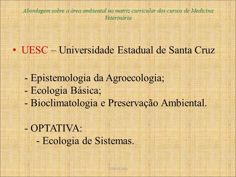 CFMV/CNSA Abordagem sobre a área ambiental na matriz curricular dos cursos de Medicina Veterinária UESC – Universidade Estadual de Santa Cruz  Episte