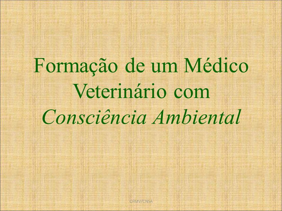 CFMV/CNSA Formação de um Médico Veterinário com Consciência Ambiental