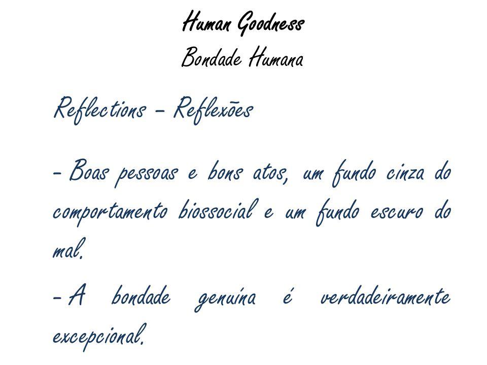 Human Goodness Bondade Humana Reflections – Reflexões - Boas pessoas e bons atos, um fundo cinza do comportamento biossocial e um fundo escuro do mal.