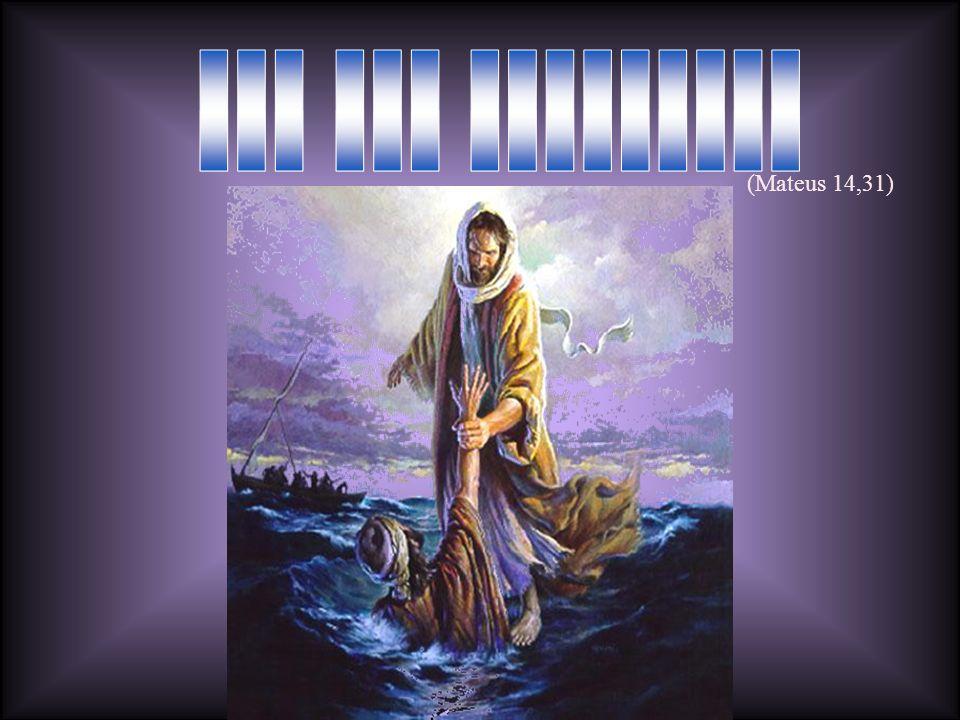 Se estivermos afundando em mares bravios de problemas, mas reconhecermos que Jesus tudo pode, Se estivermos afundando em mares bravios de problemas, mas reconhecermos que Jesus tudo pode, e que acima da nossa pouca fé, está a Sua misericórdia infinita...