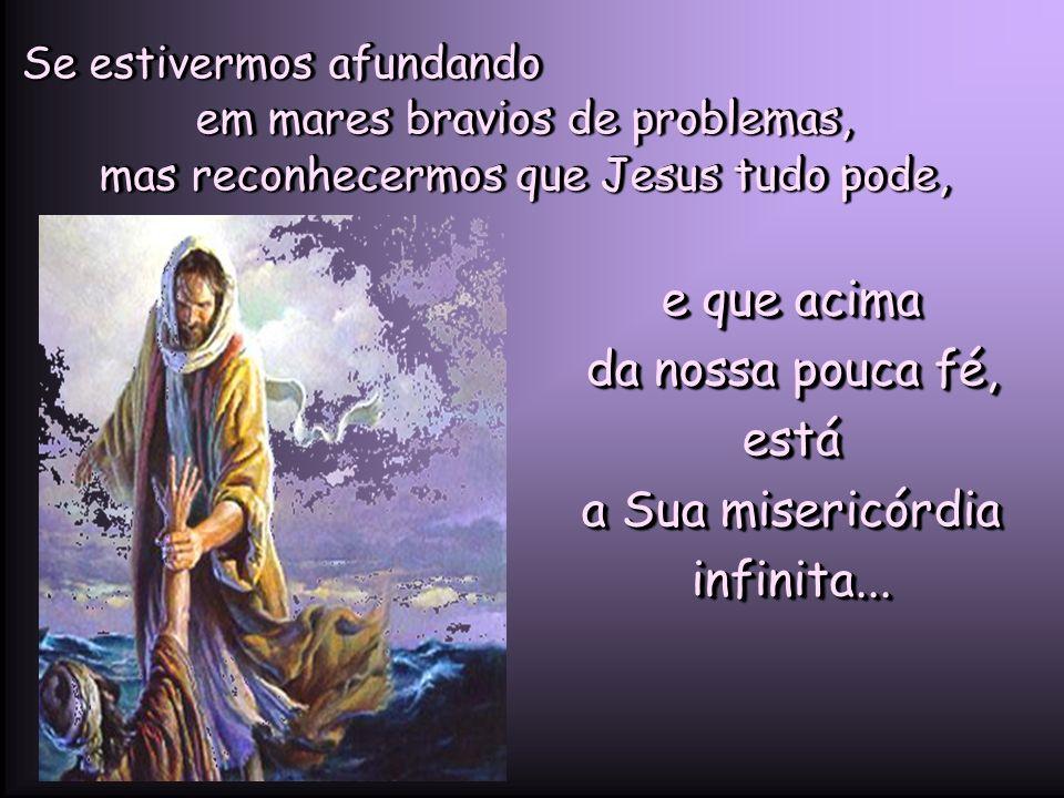 O medo nos paralisa. Impede de percebermos as mãos fortes de Jesus segurando a nossa para não afundarmos. Mas as mãos de Jesus estarão sempre lá, onde