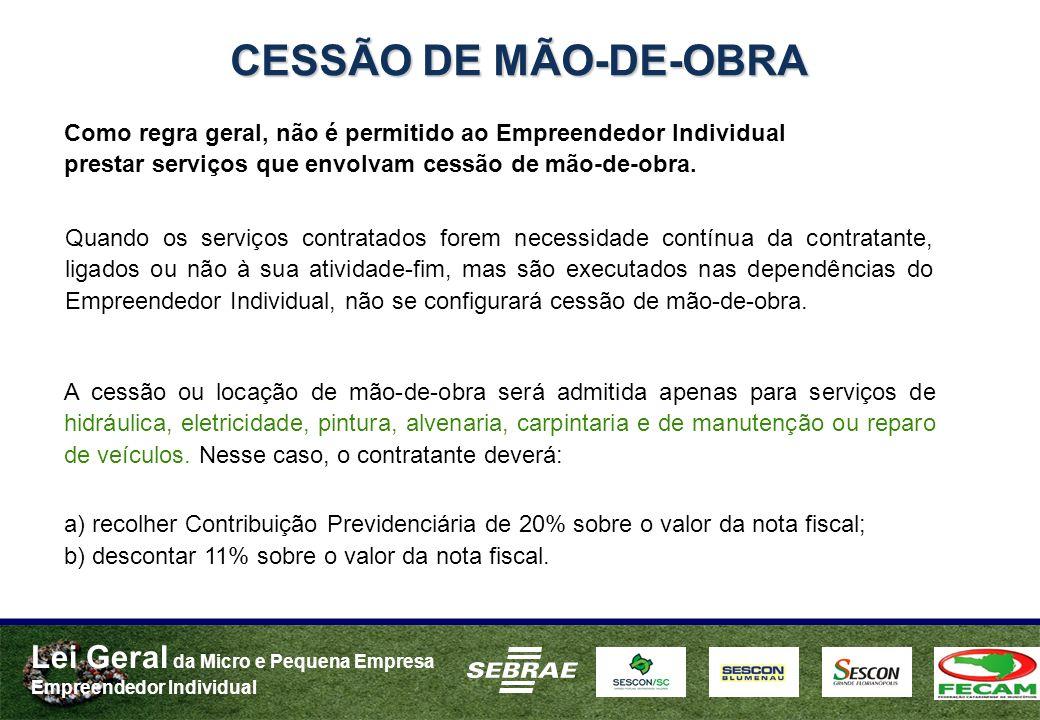 Lei Geral da Micro e Pequena Empresa Empreendedor Individual Quando os serviços contratados forem necessidade contínua da contratante, ligados ou não