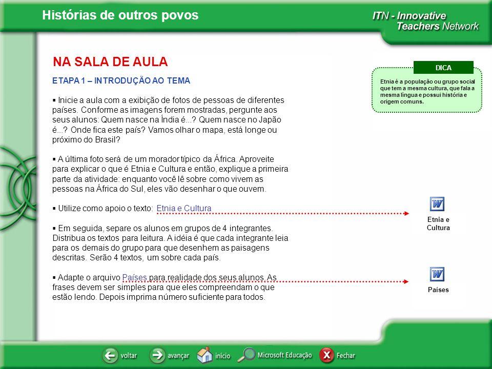 Histórias de outros povos NA SALA DE AULA ETAPA 2 – PREENCHIMENTO DA FOLHA DE ATIVIDADE Apresente a proposta da atividade.
