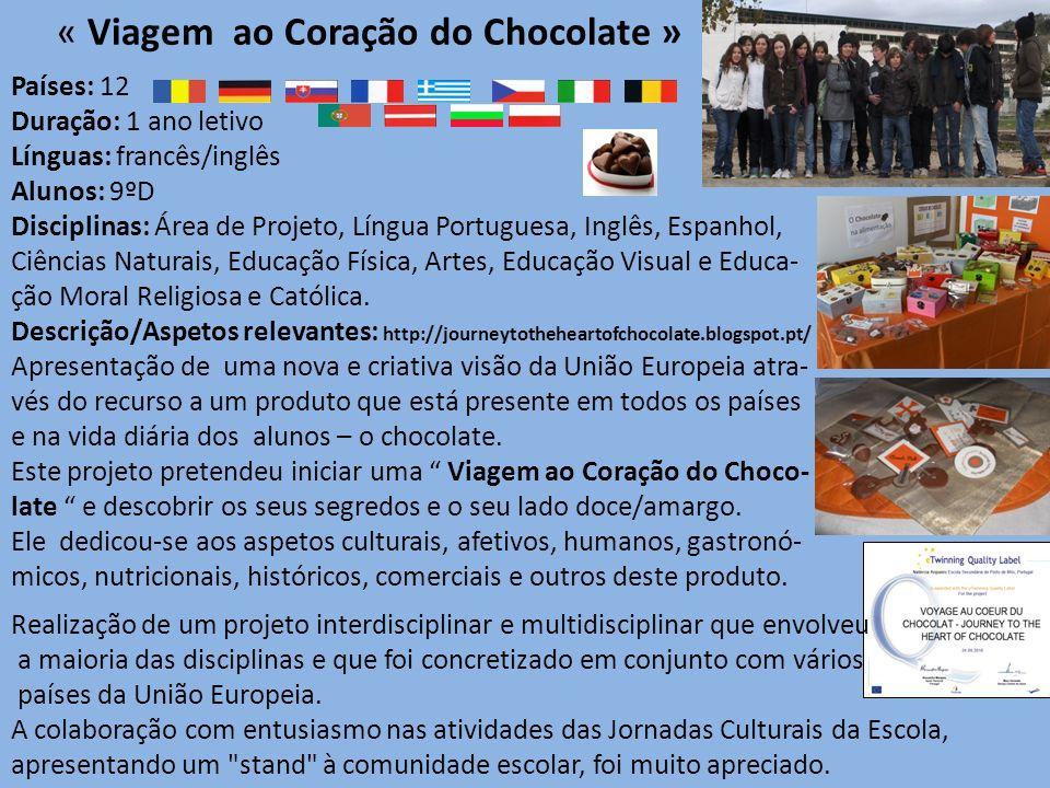 « Viagem ao Coração do Chocolate » Países: 12 Duração: 1 ano letivo Línguas: francês/inglês Alunos: 9ºD Disciplinas: Área de Projeto, Língua Portugues