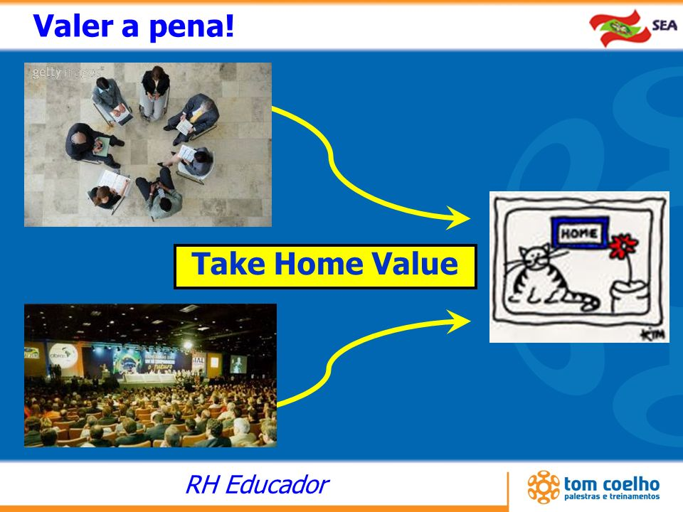 RH Educador Take Home Value Valer a pena!