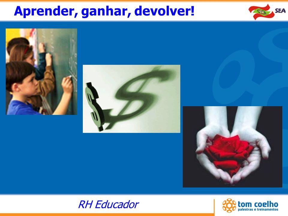 RH Educador Aprender, ganhar, devolver!