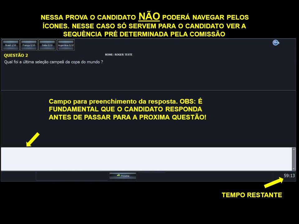 Campo para resposta TEMPO RESTANTE NESSA PROVA O CANDIDATO NÃO PODERÁ NAVEGAR PELOS ÍCONES.