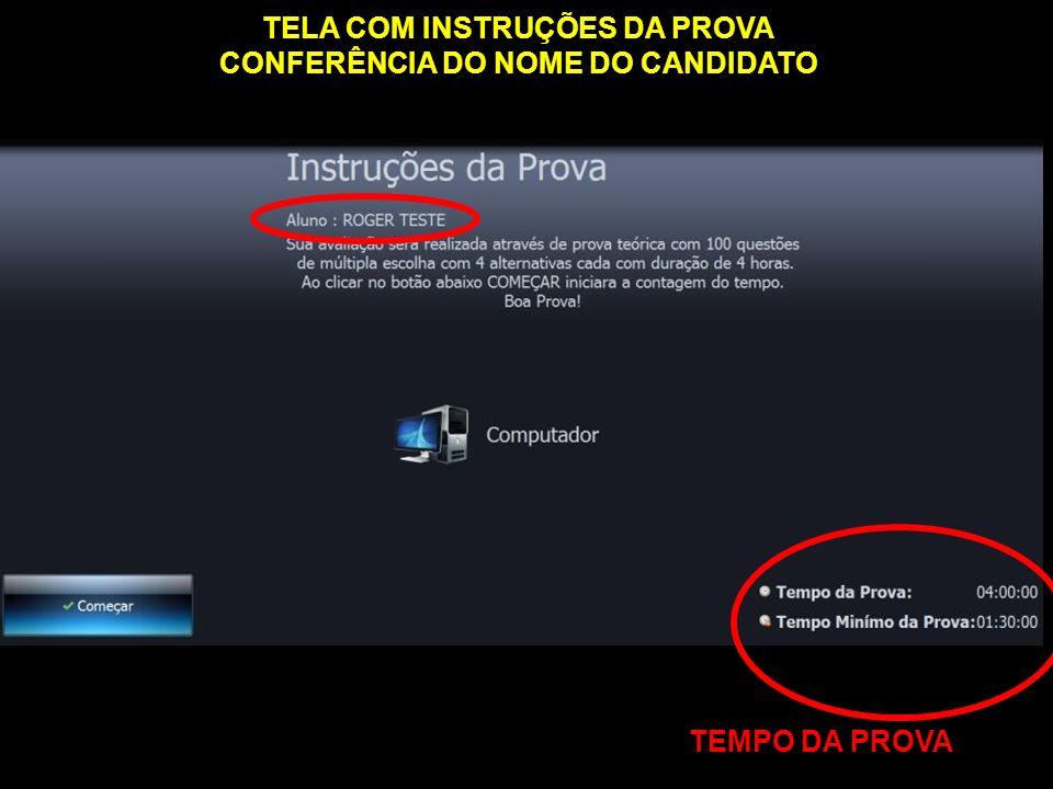 TELA COM INSTRUÇÕES DA PROVA CONFERÊNCIA DO NOME DO CANDIDATO TEMPO DA PROVA