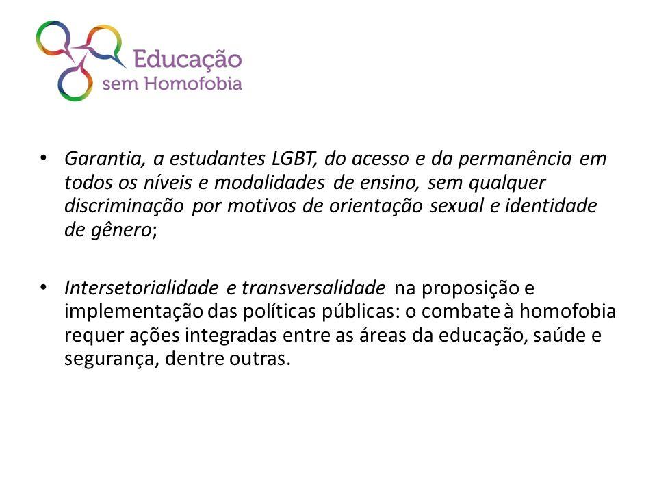 Garantia, a estudantes LGBT, do acesso e da permanência em todos os níveis e modalidades de ensino, sem qualquer discriminação por motivos de orientaç